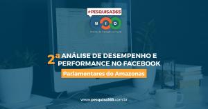 2ª Análise de desempenho e performance: Parlamentares do Amazonas
